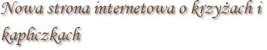 Nowa strona internetowa o krzyżach i kapliczkach